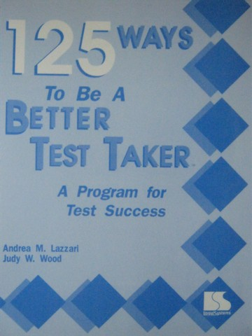 125 Ways to be a Better Test Taker (Spiral) by Lazzari & Wood