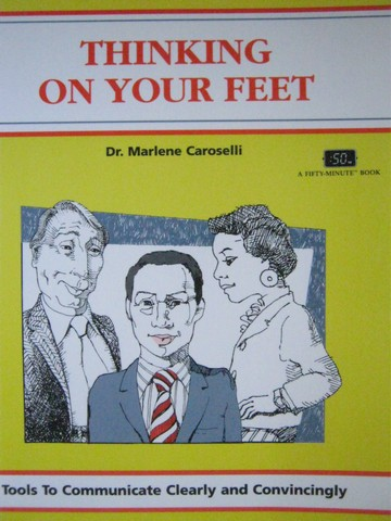 Thinking on Your Feet (P) by Marlene Caroselli