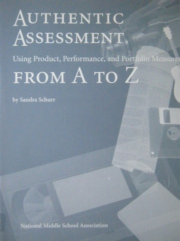 Authentic Assessment from A to Z (P) by Sandra Schurr