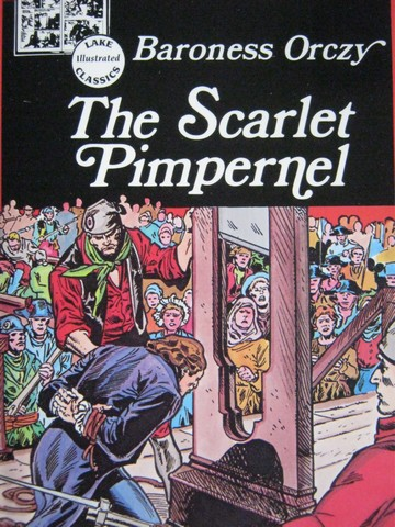Lake Illustrated Classics The Scarlet Pimpernel (P) by Orczy