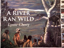 A River Ran Wild (P) by Lynne Cherry