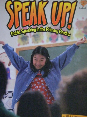 Speak Up! Public Speaking in the Primary Grades (P) by Lindner