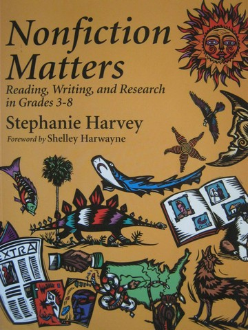 Nonfiction Matters Grades 3-8 (P) by Stephanie Harvey