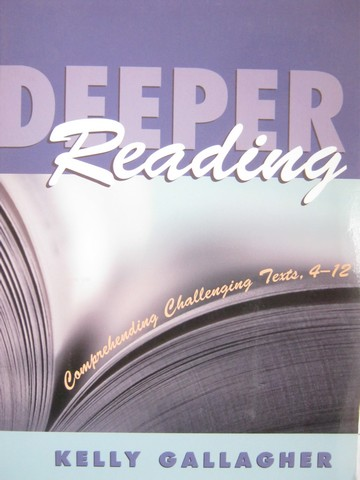 Deeper Reading Comprehending Challenging Texts 4-12 (P)