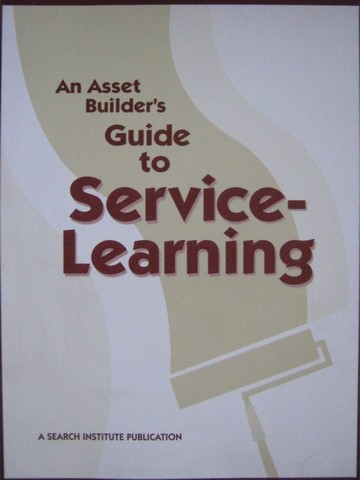An Asset Builder's Guide to Service Learning (P)