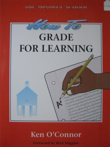 How to Grade for Learning K-College (P) by Ken O'Connor