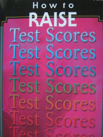 How to Raise Test Scores (P) by Robin Fogarty