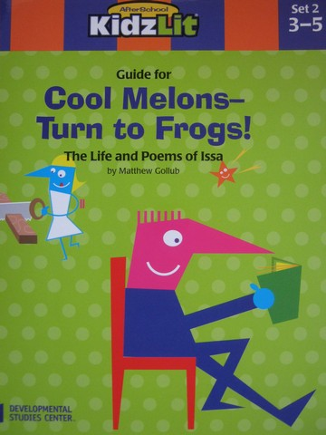AfterSchool KidzLit Guide for Cool Melons Turn to Frogs! (P)