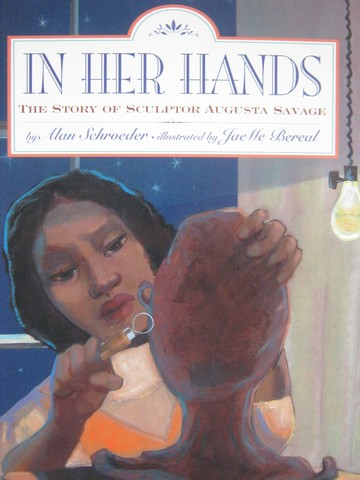 In Her Hands The Story of Sculptor Augusta Savage (P)