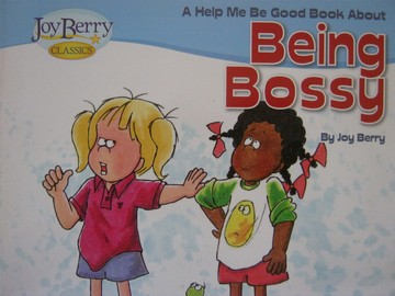 Joy Berry Classics Help Me Be Good about Being Bossy (P)