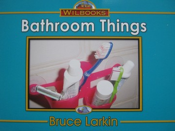 Wilbooks Bathroom Things (P) by Bruce Larkin