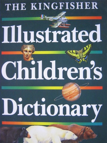 Kingfisher Illustrated Children's Dictionary (H) by Grisewood,
