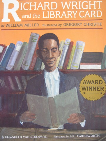 Richard Wright & the Library Card (P) by William Miller