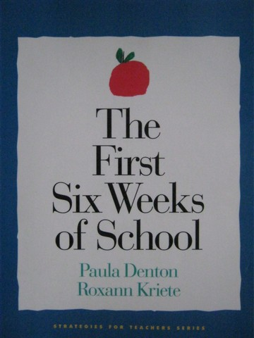 First Six Weeks of School (P) by Paula Denton & Roxann Kriete