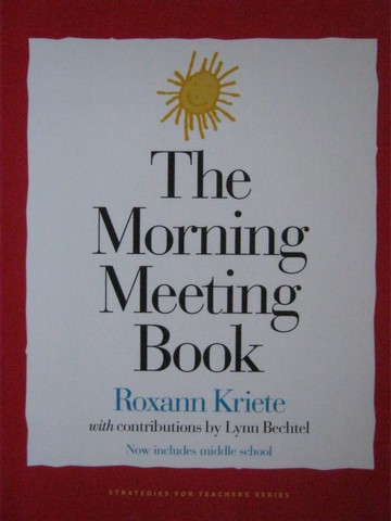 Morning Meeting Book 2nd Edition (P) by Roxann Kriete