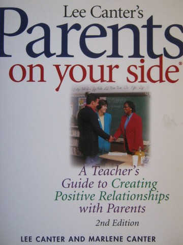 Parents on Your Side 2nd Edition (P) by Lee & Marlene Canter