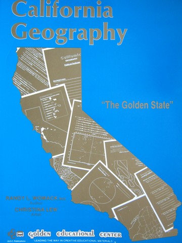 California Geography The Golden State (P) by Randy L Womack