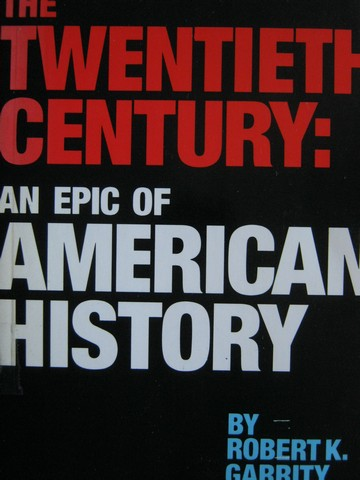Twentieth Century An Epic of American History (P) by Garrity