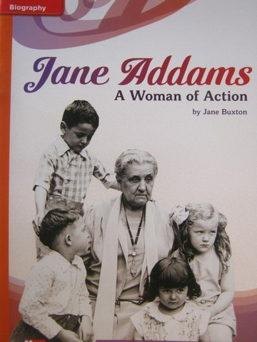 CCSS 5 Jane Addams A Woman of Action (P) by Jane Buxton