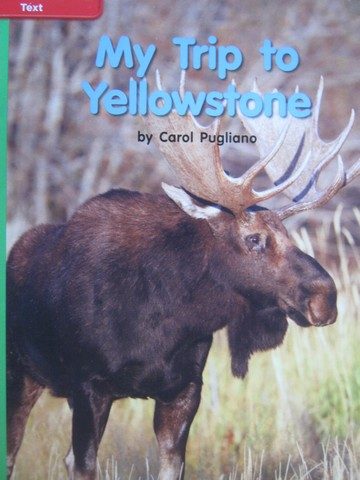 CCSS K My Trip to Yellowstone (P) by Carol Pugliano