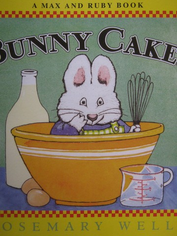 A Max & Ruby Book Bunny Cakes (P) by Rosemary Wells
