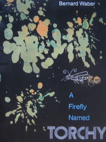 A Firefly Named Torchy (P) by Bernard Waber