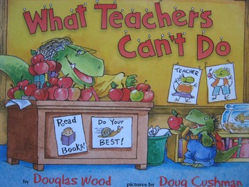 What Teachers Can't Do (P) by Douglas Wood