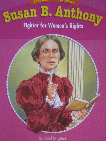 Susan B Anthony Fighter for Women's Rights (P) by Ghiglieri
