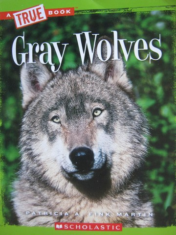 A True Book Gray Wolves (P) by Patricia A Fink Martin