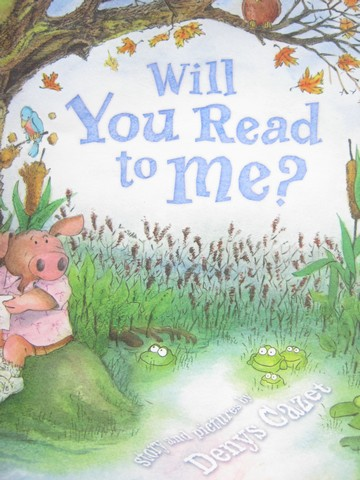 Will You Read to Me? (P) by Denys Cazet