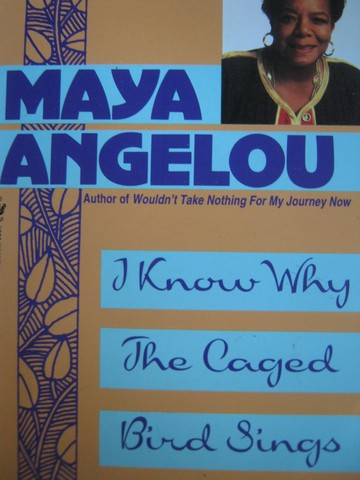 I Know Why the Caged Bird Sings (P) by Maya Angelou
