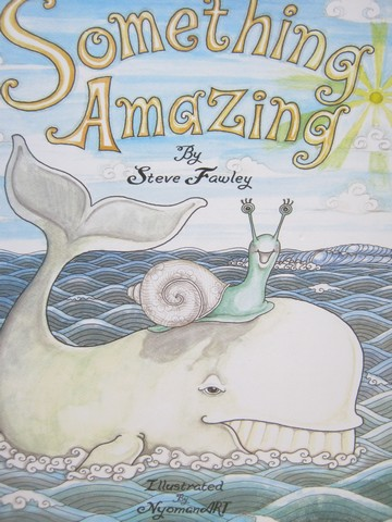 Something Amazing 2nd Edition (H) by Steve Fawley