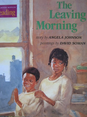 Reading 1.3 The Leaving Morning (P) by Angela Johnson