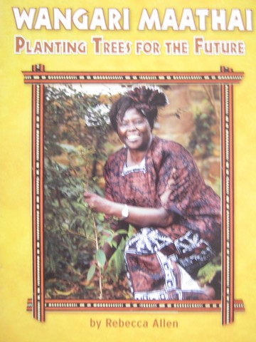 Wangari Maathai Planting Trees for the Future (P) by Allen