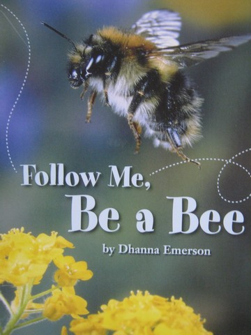 Follow Me, Be a Bee (P) by Dhanna Emerson