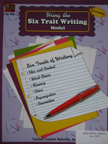 Using the Six Trait Writing Model (P) by Tracie Heskett