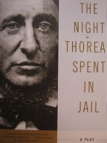 Night Thoreau Spent in Jail A Play Revised (P) by Lawrence & Lee