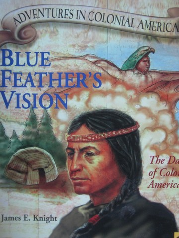 Adventures in Colonial America Blue Feather's Vision (P)