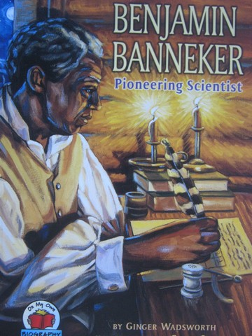 Benjamin Bannker Pioneering Scientist (P) by Ginger Wadsworth