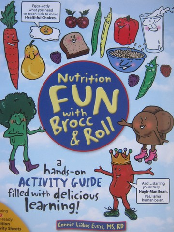 Nutrition Fun with Brocc & Roll (P) by Connie Liakos Evers