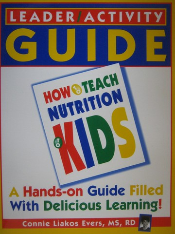 How to Teach Nutrition to Kids Leader Activity Guide (TE)(P)
