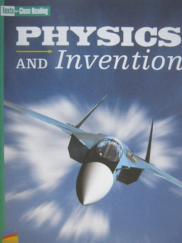 Texts for Close Reading 5 Physics & Invention (P) by Fuerst