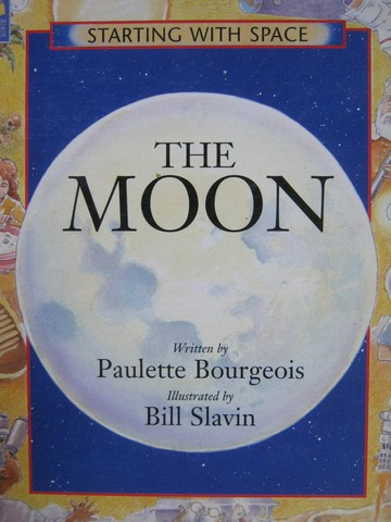 Starting with Space The Moon (P) by Paulette Bourgeois
