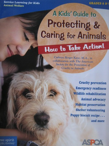 A Kids' Guide to Protecting & Caring for Animals (P) by Kaye