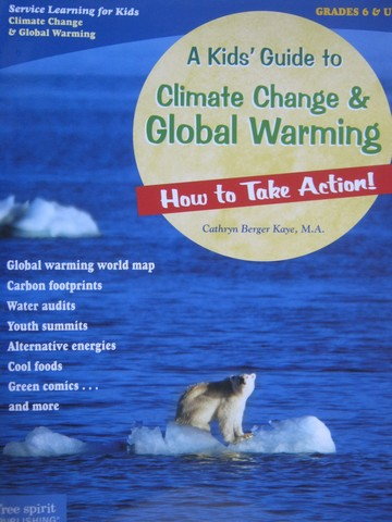 A Kids' Guide to Climate Change & Global Warming (P) by Kaye