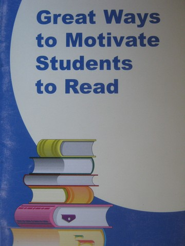 Great Ways to Motivate Students to Read (P)