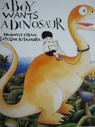 A Boy Wants a Dinosaur (P) by Hiawyn Oram