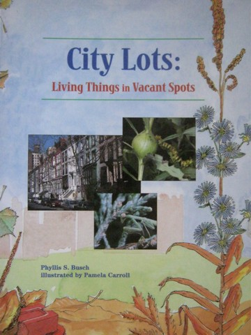 City Lots Living Things in Vacant Spots (P) by Phyllis S Busch