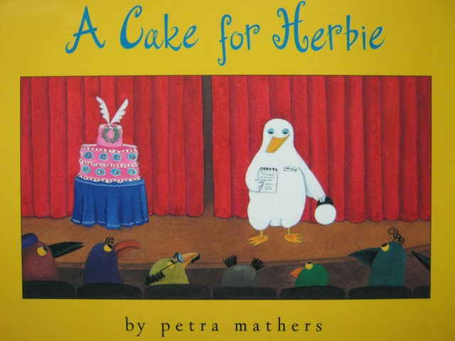 A Cake for Herbie (P) by Petra Mathers