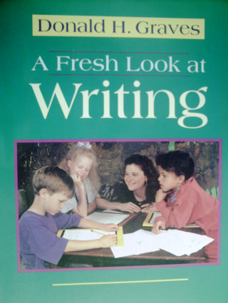 A Fresh Look at Writing (P) by Donald H Graves